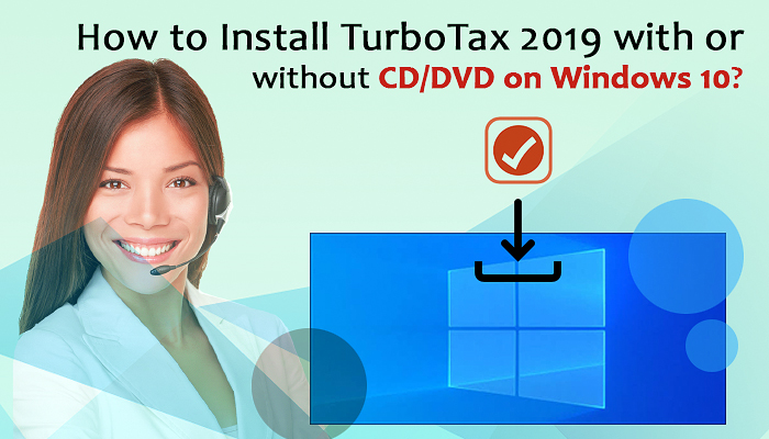 How to Install TurboTax 2019/20 with or without CD/DVD on Windows 10