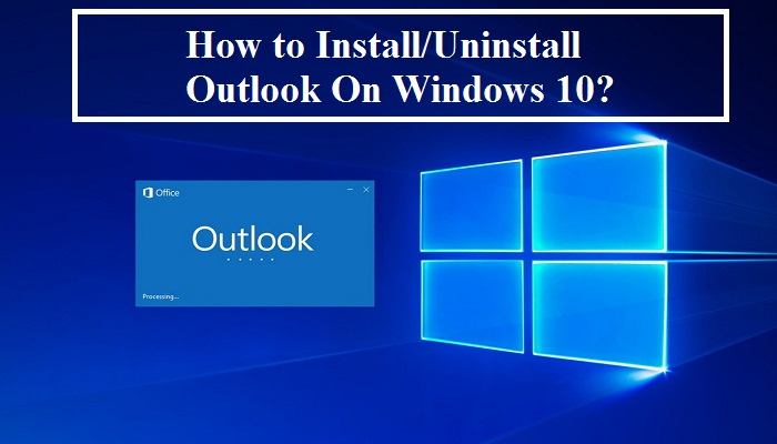 How to Uninstall Outlook 2013 Completely from Windows 10?