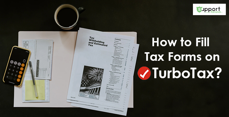 How to Fill Out Tax Forms on TurboTax 2020 with Easy Steps